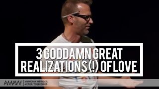 """3 Goddamn Great Realizations (!) About LOVE"" - New York/Los Angeles/Sydney -- Anthony Meindl"