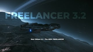 Star Citizen Alpha 3.2 - The MISC FREELANCER
