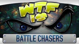 WTF is... Battle Chasers: Nightwar ?