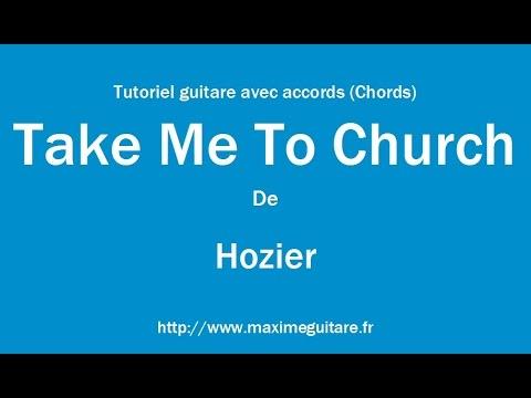 Take Me To Church (Hozier) - Tutoriel guitare avec accords (Chords ...