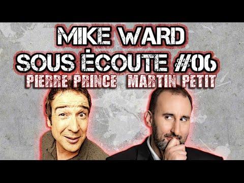 MIKE WARD SOUS ÉCOUTE #06 (Pierre Prince, Martin Petit)
