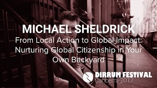 Michael Sheldrick | From Local Action to Global Impact | #dirrumfestivalCBR 2017