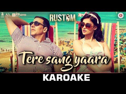 Tere Sang Yaara - Karoake + Instrumental   Rustom   Akshay Kumar & Ileana D'cruz   Atif Aslam   Arko