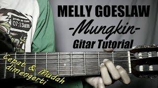 [5.94 MB] (Gitar Tutorial) MELLY GOESLAW - Mungkin |Mudah & Cepat dimengerti untuk pemula