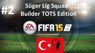 Fifa 15 Süper Lig Squad Builder TOTS Edition