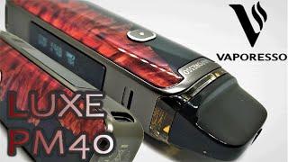Vaporesso Luxe PM40 - Dąmn good battery life !!