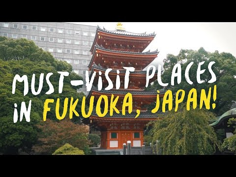 Must Visit Places in Fukuoka, Japan