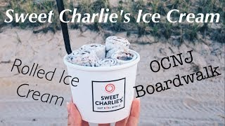 Rolled Ice Cream!   Sweet Charlie's OCNJ