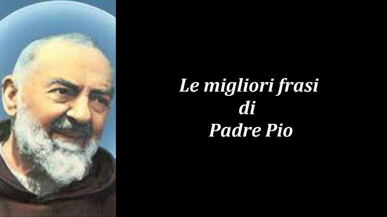 Eccezionale Frasi Celebri di Padre Pio - YouTube CF66