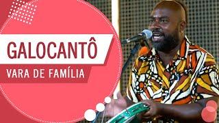FM O Dia - Vara de Família - Galocantô (Roda de Amigos)