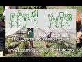 Farm Kids The Learning Gardens Institute mp3