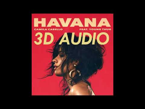 (3D AUDIO!!) Camila Cabello - Havana ft. Young Thug (DOWNLOAD!!)