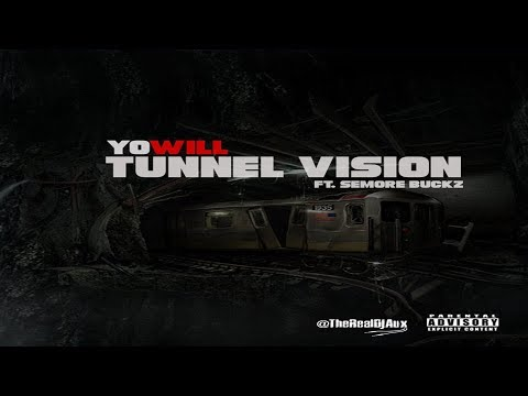 YoWill - Tunnel Vision ft. Semore Buckz [Hosted by DJ AUX]
