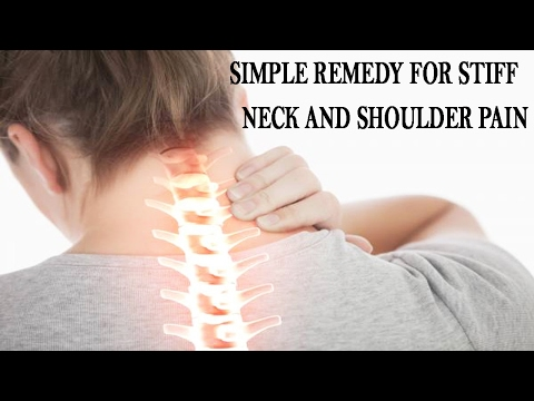 Simple Remedy For Stiff Neck And Shoulder    How Cure Neck Pain  Natural Remedies