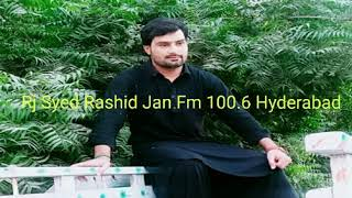 Tujhe Zindgi Ka Shahor Tha Voice Rj Syed Rashid Shah Fm 100 6 Hyderabad Pakistan