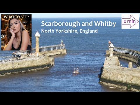 WHAT TO SEE IN Scarborough and Whitby, North Sea coast of North Yorkshire, England. (2 min)