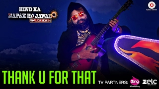 Thank U For That | Hind Ka Napak Ko Jawab: MSG Lion Heart 2