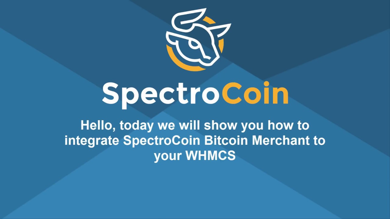 WHMCS Bitcoin Merchant Payment Gateway by SpectroCoin ...