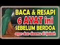 baca & resapi 6 ayat ini sebelum berdoa, agar doa ijabah - al-hadid 1-6 -  doa mustajab