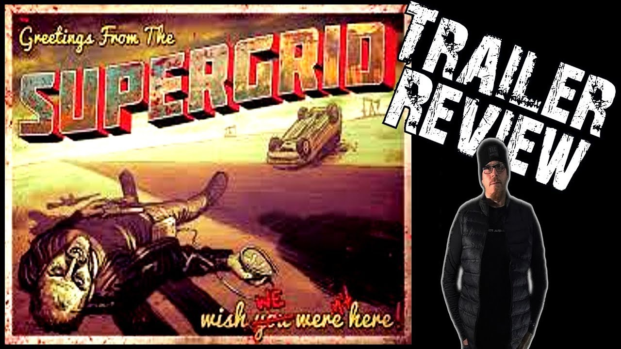 Supergrid 2018 Apocalyptic Horror Trailer Review And 400