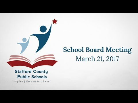 School Board Meeting | March 21, 2017 | Stafford County Public Schools
