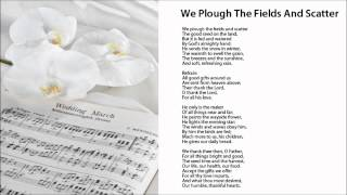 We Plough The Fields And Scatter (w/ Lyrics) - Wedding Hymns
