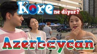 Kore Ne Diyor?   Azerbaycan denildiğinde aklınıza gelen ilk şey nedir?
