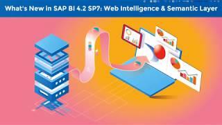 What's New in SAP BI 4 2 SP07: Web Intelligence & Semantic Layer
