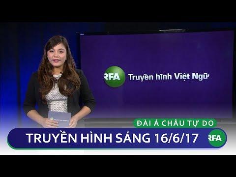 Tin tức thời sự sáng 16/06/2017 | RFA Vietnamese News