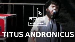 Titus Andronicus - A More Perfect Union - Pitchfork Music Festival 2010