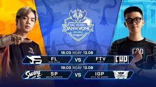 FL vs FTV | SP vs IGP [Vòng 7 - 13.08] - Đấu Trường Danh Vọng Mùa Đông 2019