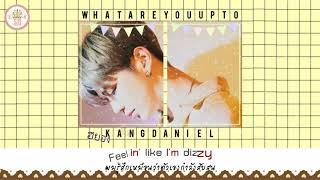 ♡ | KARAOKE-THAISUB | KANG DANIEL (강다니엘) - WHAT ARE YOU UP TO (뭐해) #เกรวี่ซับ