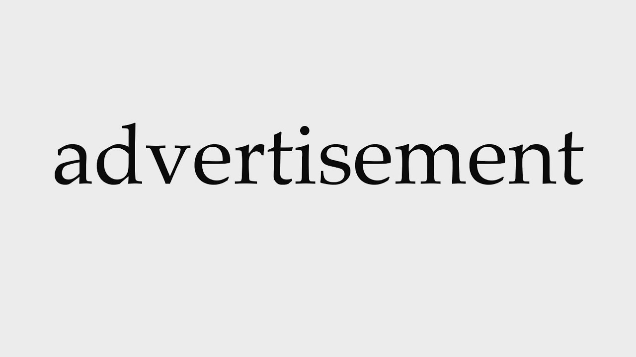 How to Pronounce advertisement