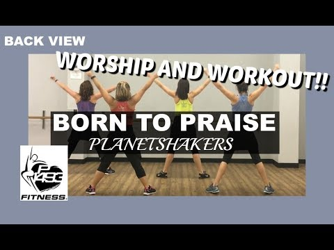 CLASS PRESENTATION VIEW    BORN TO PRAISE    PLANETSHAKERS    P1493 FITNESS