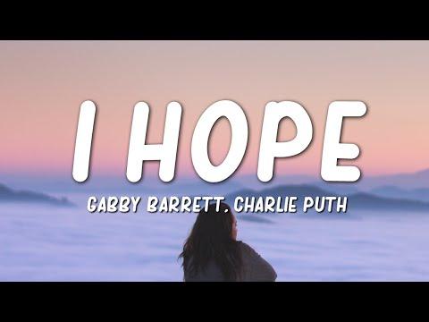 Gabby Barrett, Charlie Puth - I Hope (Lyrics)