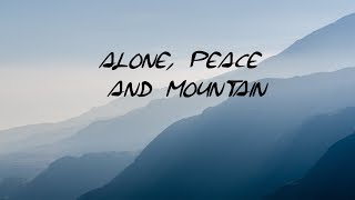 Alone, Peace And Mountain | Beautiful Ambient Mix