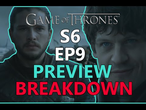Game Of Thrones Season 6 Episode 9 Trailer Breakdown / Predictions