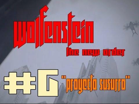 Wolfenstein The New Order | PROYECTO SUSURRO | Español | #6 | 60 FPS