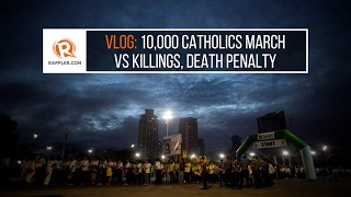 VLOG: 10,000 Catholics march vs killings, death penalty