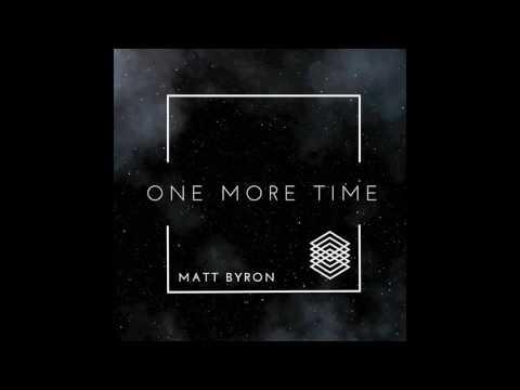 Matt Byron - One More Time