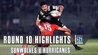 ROUND 10 HIGHLIGHTS: Sunwolves v Hurricanes – 2019