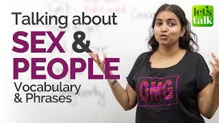 Vocabulary & Phrases to talk about 'SEX & PEOPLE' - Advanced English Lesson