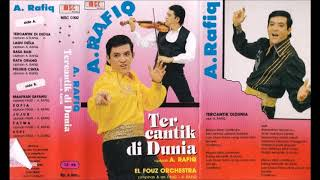 A Rafiq Tercantik Di Dunia Full Album Original