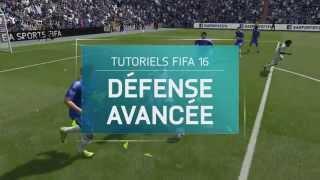Tutoriels FIFA 16 - Défense avancée