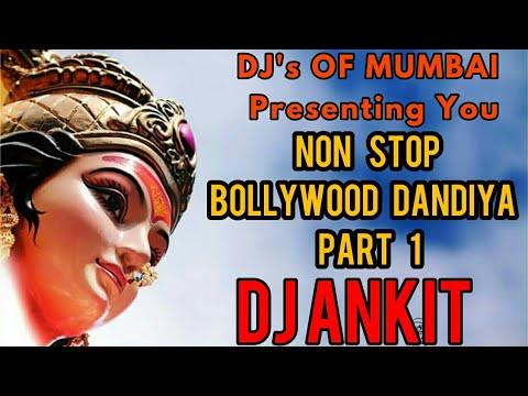 Bollywood Dandiya Garba Nonstop Remix Part 1 Dj Ankit    DJ's OF MUMBAI   