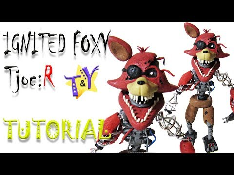 Как слепить Игнайт Фокси из пластилина Туториал Ignited Foxy TjocR From Clay Tutorial
