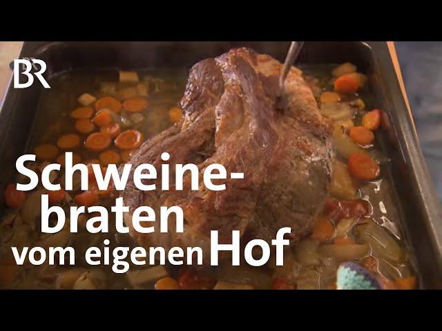 Alles vom eigenen Hof: Schweinsbraten mit Gemüse | Zwischen Spessart und Karwendel | BR