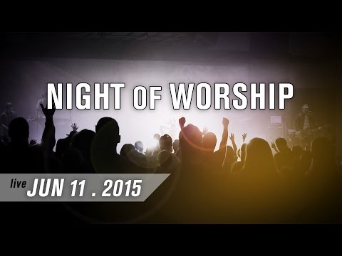 Night of Worship [from LIVE EVENT 06-2015]