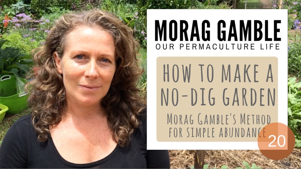 How to Make a No-Dig Garden: Morag Gamble's Method for Simple Abundance - Our Permaculture Life - YouTube