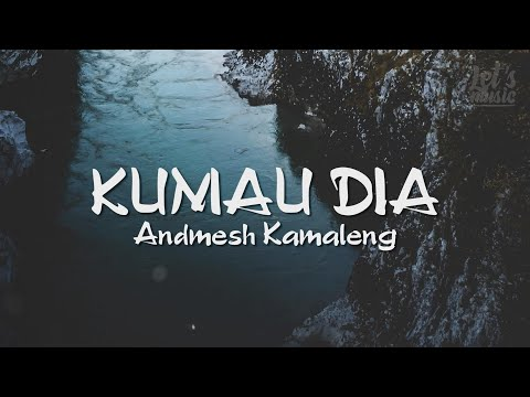 Andmesh - Kumau Dia | Video Lirik